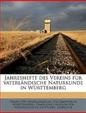 Jahreshefte des Vereins Für Vaterländische Naturkunde in Württemberg, Verein Fr Vaterlndisch Wrttemberg, 1149424532