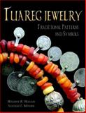 Tuareg Jewelry, Helene E. Hagan and Lucile Myers, 1425704530