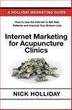 Internet Marketing for Acupuncture Clinics, Nick Holliday, 1456494538
