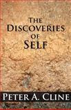 The Discoveries of Self, Peter A. Cline, 1462644538