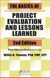 The Basics of Project Evaluation and Lessons Learned, Second Edition, Willis H. Thomas, 1482204533