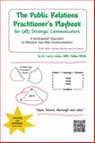 The Public Relations Practitioner's Playbook for (all) Strategic Communicators, M. Larry Litwin, 149180453X