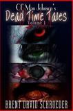Ol' Man Johnson's Dead Time Tales, Brent Schroeder, 149364453X