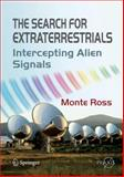 The Search for Extraterrestrials : Intercepting Alien Signals, Ross, Monte, 0387734538