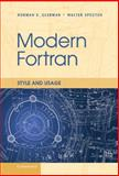 Modern Fortran : Style and Usage, Clerman, Norman S. and Spector, Walter, 0521514533