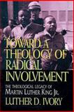 Toward a Theology of Radical Involvement, Luther D. Ivory, 0687014530