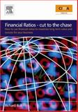 Financial Ratios : How to Use Financial Ratios to Maximise Value and Success for Your Business, Bull, Richard, 0750684534