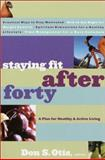 Staying Fit after Forty, Don S. Otis, 0877884536
