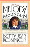 Up on Melody Mountain, Betty Jean Robinson, 0884194531
