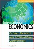 International Economics : Global Markets and International Competition, Thompson, Henry, 9810244533