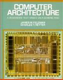 Computer Architecture : A Designer's Text Based on a Generic RISC, Feldman, James M., 0070204535