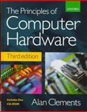 The Principles of Computer Hardware, Clements, Alan, 0198564538