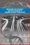 Improving the Efficiency and Effectiveness of Genomic Science Translation : Workshop Summary, Roundtable on Translating Genomic-Based Research for Health, Board on Health Sciences Policy, Institute of Medicine, 0309294533