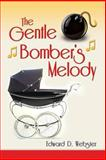 The Gentle Bomber's Melody, Edward Webster, 0615894534