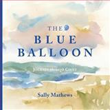 The Blue Balloon, Sally Mathews, 1493554530