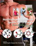 Nutrition and Enhanced Sports Performance : Muscle Building, Endurance, and Strength, , 0123964547