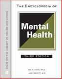 The Encyclopedia of Mental Health, Kahn, Ada P. and Fawcett, Jan, 0816064547