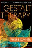 Gestalt Therapy : A Guide to Contemporary Practice, Brownell, Philip, 0826104541