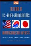 The Future of U. S. -Korea-Japan Relations : Balancing Values and Interests, Kim, Tae-Hyo and Glosserman, Brad, 0892064544