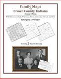 Family Maps of Brown County, Indiana, Deluxe Edition : With Homesteads, Roads, Waterways, Towns, Cemeteries, Railroads, and More, Boyd, Gregory A., 1420314548