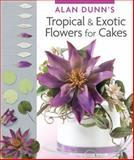 Alan Dunn's Tropical and Exotic Flowers (PB), Alan Dunn, 178009454X