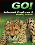 GO! with Internet Explorer 9 Getting Started, Gaskin, Shelley and Ferrett, Robert L., 013293454X