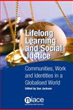 Lifelong Learning and Social Justice : Communities, Work and Identities in a Globalised World, , 186201454X