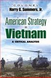 American Strategy in Vietnam, Harry G. Summers and Harry G. Summers, 0486454541