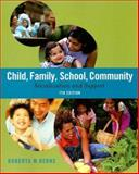 Child, Family, School, Community : Socialization and Support, Berns, Roberta M., 0495504548