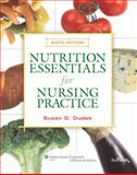 Nutrition Essentials for Nursing Practice, Dudek, Susan G., 0781784549