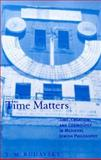 Time Matters : Time, Creation, and Cosmology in Medieval Jewish Philosophy, Rudavsky, T. M., 0791444546