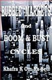 Bubble Markets and Boom and Bust Cycles : Paradigm Revolutions in the Information Age, Om-Ra-Seti, Khafra K., 0963564544