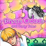 Dream Clouds and Pony Tales, Anne Cowell, 148499454X