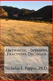 Arithmetic - Integers, Fractions, Decimals, Nicholas Pappas, 150010454X