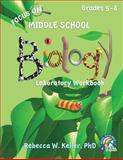 Focus on Middle School Biology Laboratory Workbook, Rebecca W. Keller, 1936114542