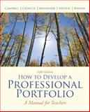 How to Develop a Professional Portfolio, Campbell, Dorothy M. and Cignetti, Pamela Bondi, 0137034547