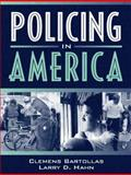 Policing in America, Bartollas, Clemens and Hahn, Larry D., 0205274544