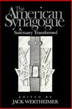 The American Synagogue : A Sanctuary Transformed, , 0521534542