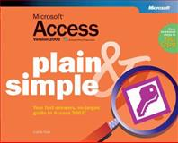 Microsoft Access Version 2002 Plain and Simple, Frye, Curtis D., 0735614547