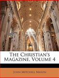 The Christian's Magazine, John Mitchell Mason, 1147074542