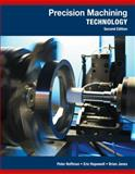 Precision Machining Technology, Hoffman, Peter J. and Hopewell, Eric S., 128544454X