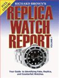 Richard Brown's Replica Watch Report Vol. 1 : (COLOR), Brown, Richard, 1411614542