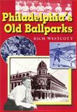Philadelphia's Old Ballparks 9781566394543