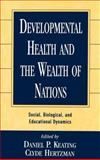 Developmental Health and the Wealth of Nations : Social, Biological, and Educational Dynamics, , 1572304545