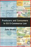 Producers and Consumers in EU e-Commerce Law, Dickie, John, 1841134546