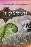 Design and Nature V : Comparing Design in Nature with Science and Engineering, , 1845644549