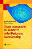 Shape Interrogation for Computer Aided Design and Manufacturing, Maekawa, Takashi and Patrikalakis, N. M., 3540424547
