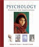 Passer's Psychology : Frontiers and Applications with e-Source and PowerWeb, Passer, Michael W. and Smith, Ronald E., 007251454X