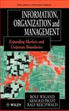 Information, Organization and Management : Expanding Markets and Corporate Boundaries, Wigand, Rolf T. and Picot, Arnold, 0471964549