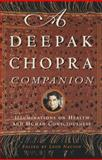 A Deepak Chopra Companion, Deepak Chopra and Leon Nacson, 0609804545